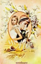 We Got Married by exoday01