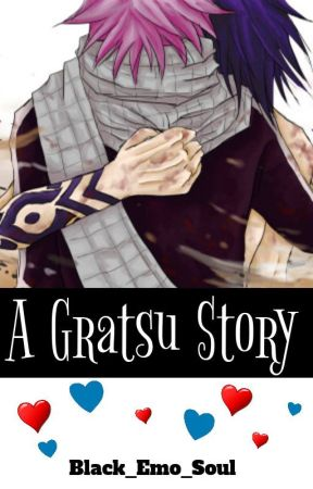 A Gratsu Story {Completed But It Sucks} by LostIllusion06