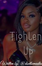 Tighten Up by MIYAHSWONDERLAND