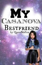 My Casanova Bestfriend (Kathniel) by Queenbiyach