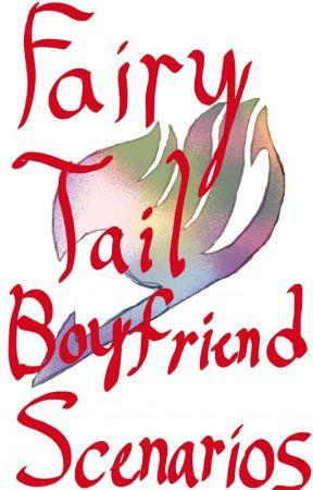 Fairy tail boyfriend scenarios - When they're jealous - Wattpad