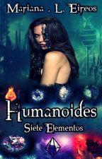 Humanoides: Siete Elementos by Laubel_Magno