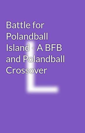 Battle for Polandball Island - A BFB and Polandball