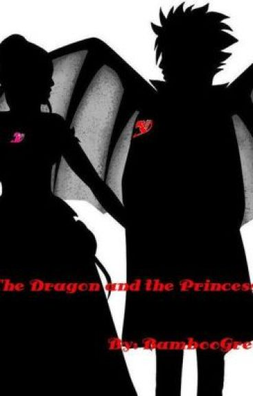 The Dragon and the Princess(A NaLu fanfic)[Book one in the Dragons Love Affair]