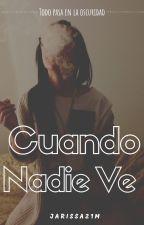 Cuando Nadie Ve by Jarissa21M