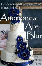 Anemones are Blue (Draft - RVA book 2 : #Milloyd) #NaNoWriMo by PenumbraMine