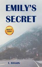 Emily's Secret by ehanson2