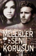 Melekler Seni Korusun by NurAkyol123