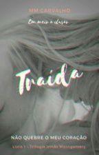 Traída by MMCarvalho14
