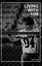 living with him • baekhyun { on-going revisions } by hongjis00s
