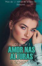 Série Os Walsh 3 - Amor Nas Alturas by RobertaS_Souza