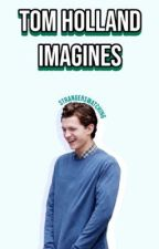 Tom Holland Imagines by strangerswatching
