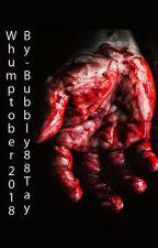 Bubbly88Tay's Whumptober 2018 Drabbles by Bubbly88Tay