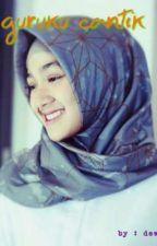 guruku cantik by Dhewi608