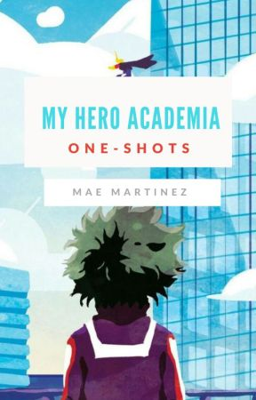 My Hero Academia // Book of One-Shots by RecklessMartinez