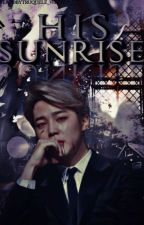 HIS SUNRISE [[jiminxReader VAMPIRE 21+]] by happycroissant