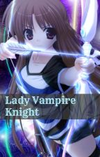 Lady Vampire Knight (Vampire Knight Fanfiction) by Evil_Incubator