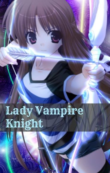 Lady Vampire Knight (Vampire Knight Fanfiction)