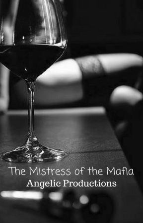 The Mistress of the Mafia by AngelicProductions