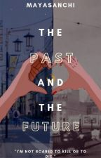 The Past and The Future by MayaSanchi