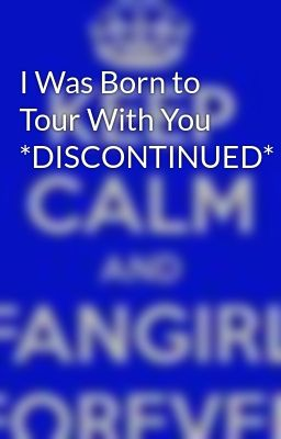 I Was Born to Tour With You *DISCONTINUED*