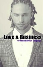 LOVE & BUSINESS © (EDITING) by rudeeambition