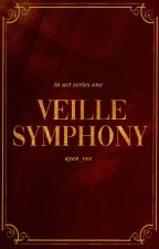 Veille Symphony (In Act #1) by ayen_ree