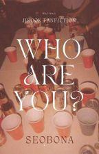 Who are You? [Jikook] by SeoBona