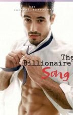 THE BILLIONAIRE'S SONG by caramel_cherries