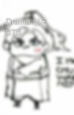 Đọc truyện Drama :)) • BTS