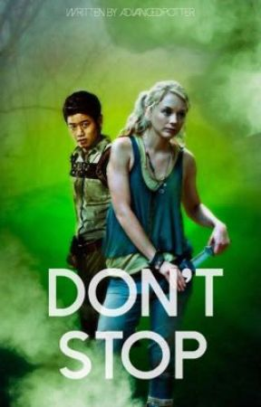 DON'T STOP ➥ THE MAZE RUNNER by Advancedpotter