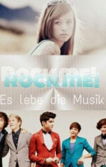 Rock me! - Es lebe die Musik (One direction ff)