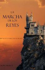 La Marcha De Los Reyes (Libro #2) by Jhon-Espinoza