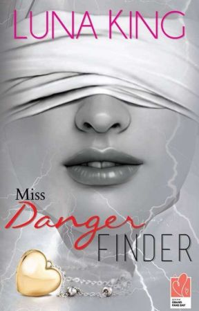 Miss Danger Finder (To Be Published) by lunaking_phr