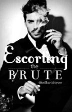 Escorting the Brute by iwillluv1d4ever