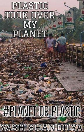 PLASTIC TOOK OVER MY  PLANET #PlanetOrPlastic by bookbreath