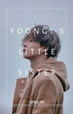Yoongi's little sister  ||MYG|| by bae_azalea