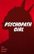 Psychopath girl by FrancaDalso