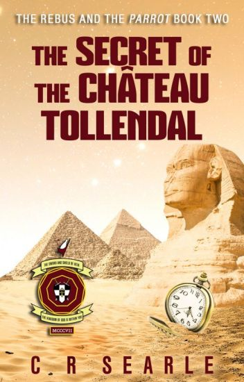 The Secret of the Chateau Tollendal (The Rebus and the Parrot Book 2)