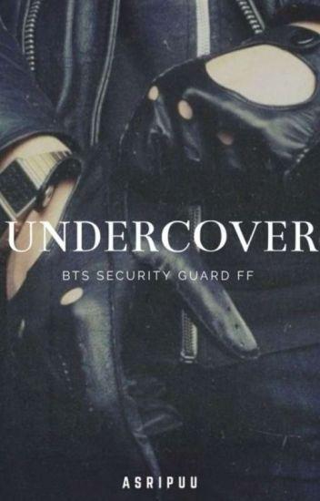 Undercover   BTS Security guard FF - Asripuu - Wattpad