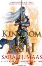 Kingdom of Ash by Sarah J. Maas by dawnknight28