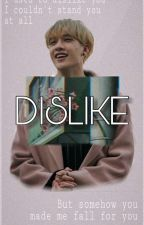 Dislike //Bang Chan FF by okay_jae