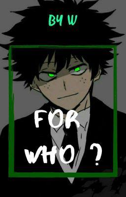 [Deku Villain] Là vì ai ?