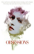 Obsessions by _SaraB_