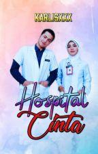 HOSPITAL DAN CINTA by karlisXXX