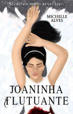 Joaninha Flutuante (CONCLUÍDO) by ChellyAds