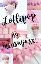 Lollipop || Min Yoongi || Suga || BTS  by minsugazx
