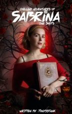 One Shots →  The Chilling Adventures of Sabrina by scoopsahoey