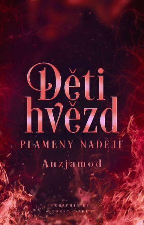 Děti hvězd III - Plameny naděje by Anzjamod