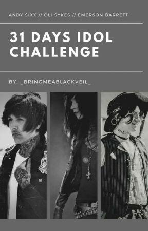 30 Day Idol Challange  by _BringMeABlackVeil_